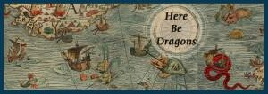Here Be Dragons - Not Social Media