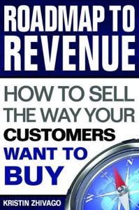 Roadmap to Revenue by Kristin Zhivago
