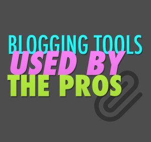 Best Business Blogging Tools