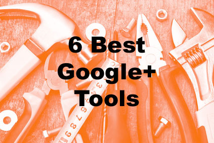 6 best Google+ tools