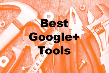 Best Google+ Tools for marketers