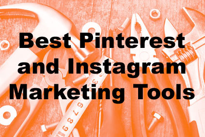 Best Pinterest and Instragram Marketing Tools