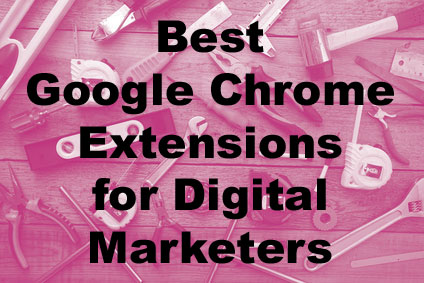 Best Google Chrome extensions for marketters