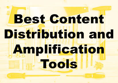 Best content distribution and amplification tools