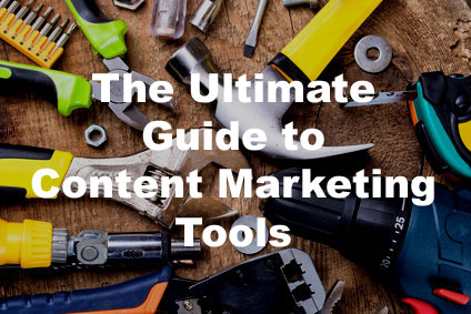 Ultimate Guide to Content Marketing Tools