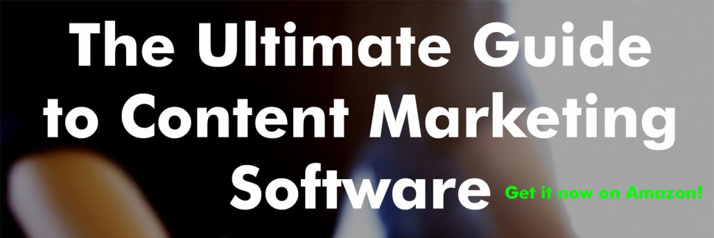 Buy the Ultimate Guide to Content Marketing Software -- new on Amazon