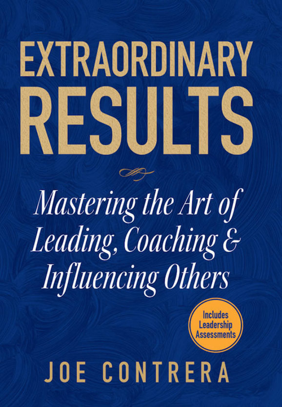 Book - Extraordinary Results: Mastering the Art of Leading, Coaching, & Influencing Others