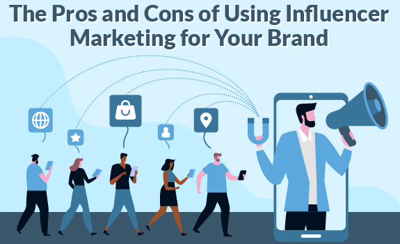 Pros and cons of influencer marketing for brands