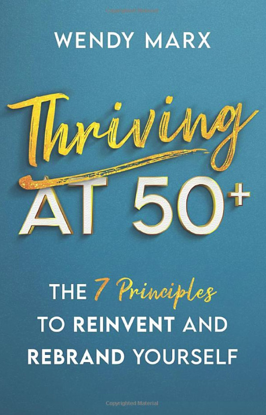 Thriving at 50 Plus by Wendy Marx